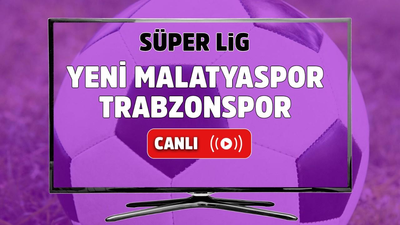 Yeni Malatyaspor – Trabzonspor Canlı