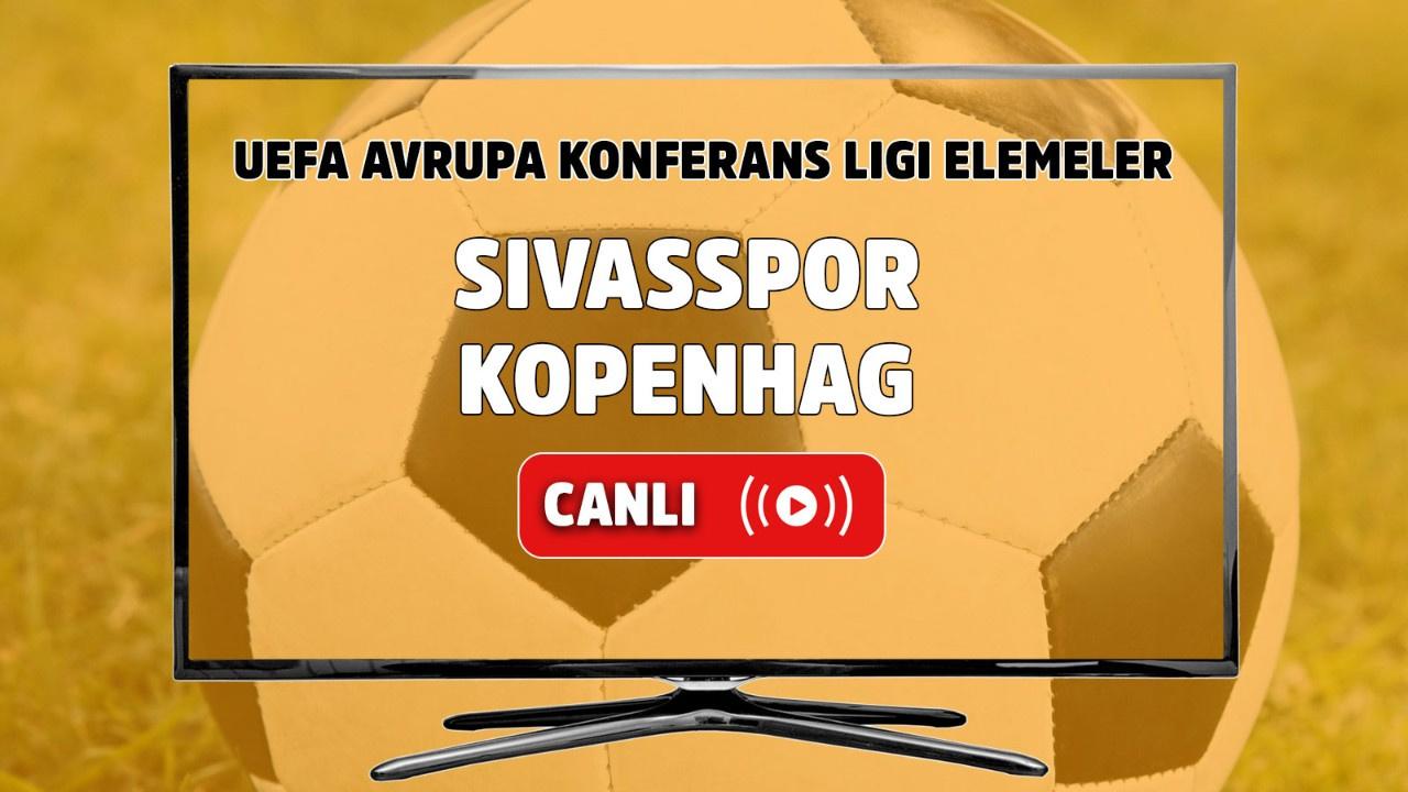Sivasspor – Kopenhag Canlı