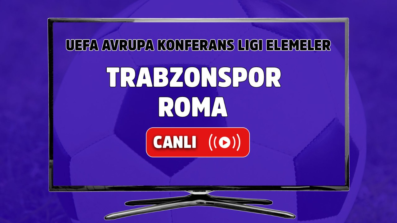 Trabzonspor – Roma Canlı