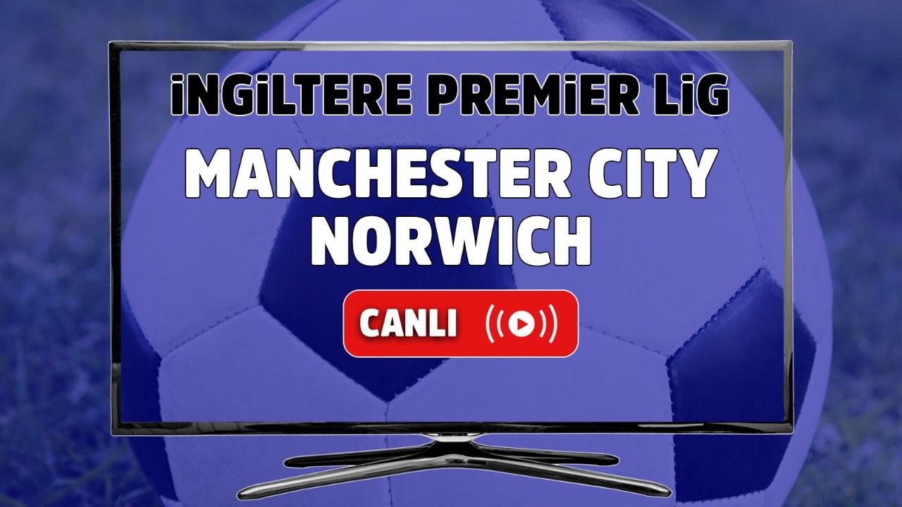 Manchester City – Norwich Maçı Canlı