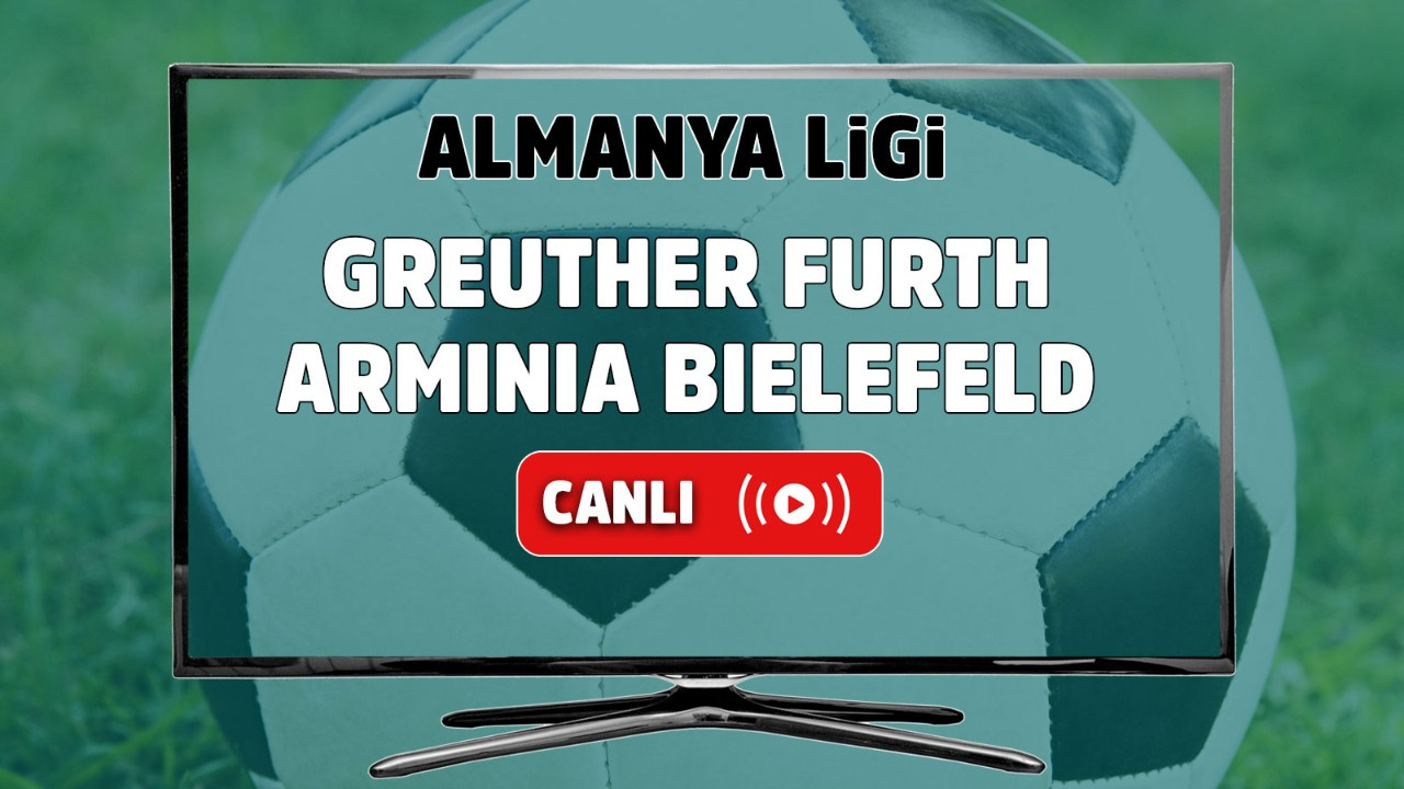 Greuther Fürth – Arminia Bielefeld Canlı