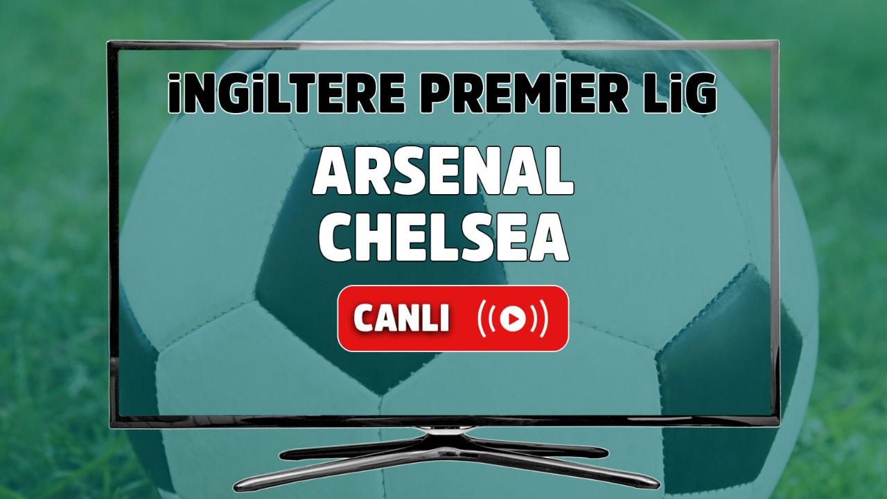 Arsenal – Chelsea Maçı Canlı