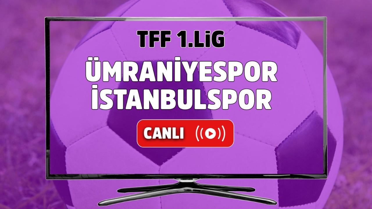 Ümraniyespor – İstanbulspor Canlı