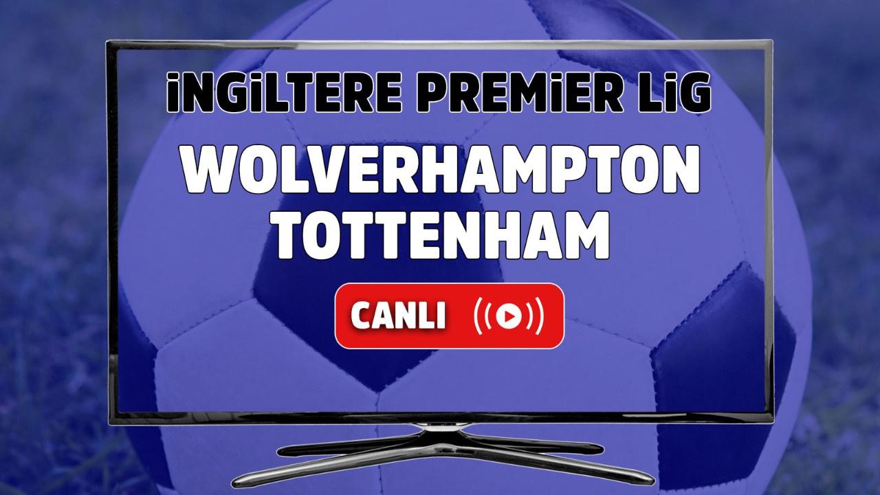 Wolverhampton – Tottenham Maçı Canlı