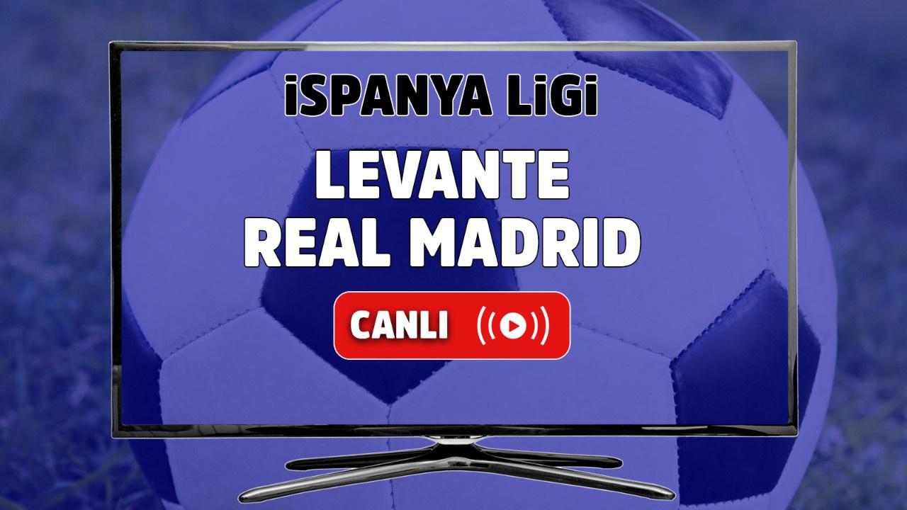 Levante - Real Madrid Canlı