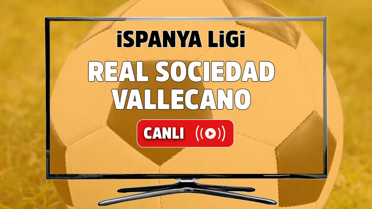 Real Sociedad - Vallecano Canlı