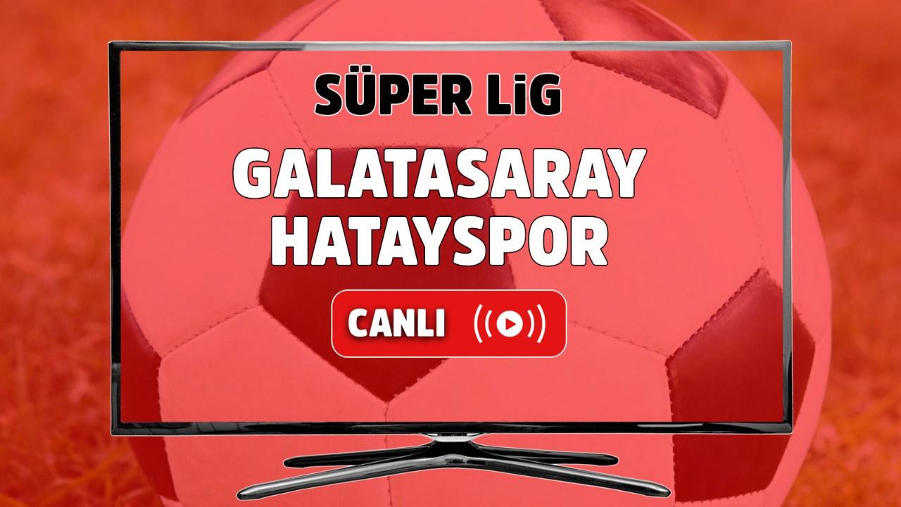 Galatasaray Hatayspor Canlı maç izle