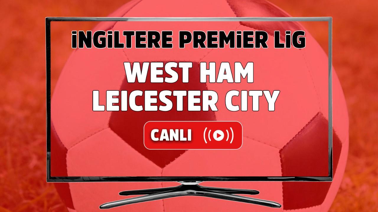 West Ham Leicester City Canlı maç izle