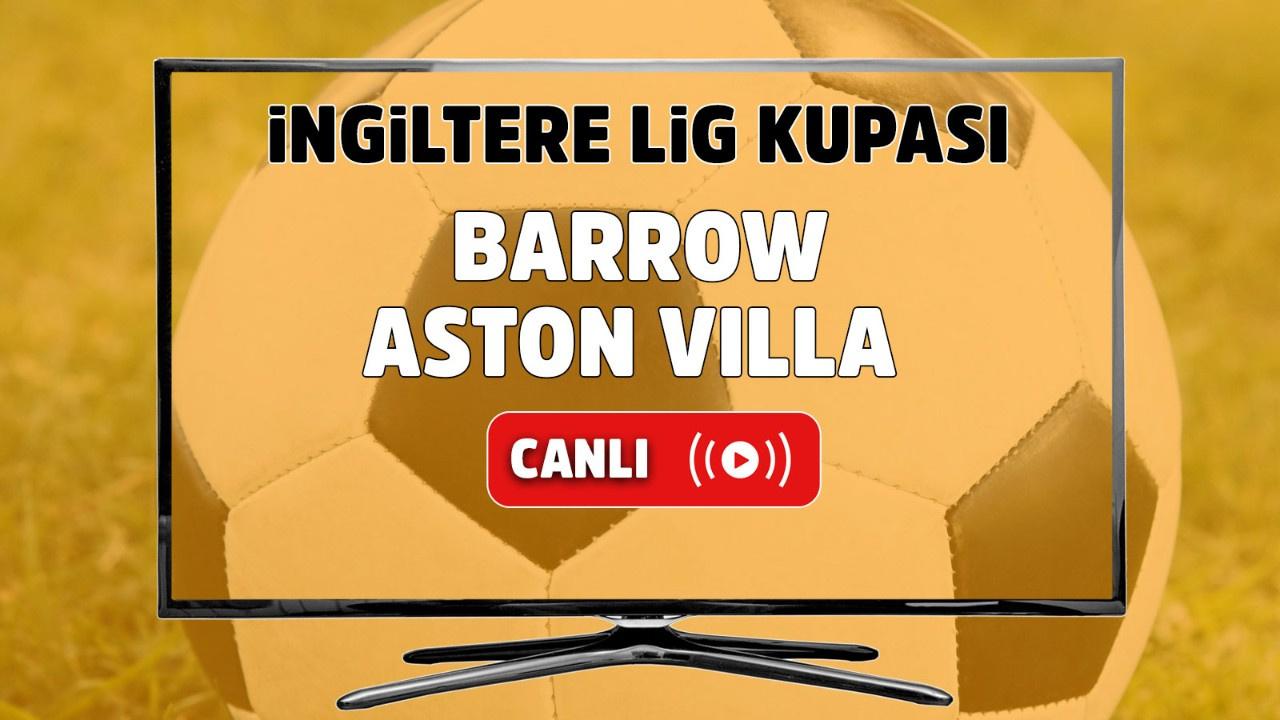 Barrow - Aston Villa Canlı
