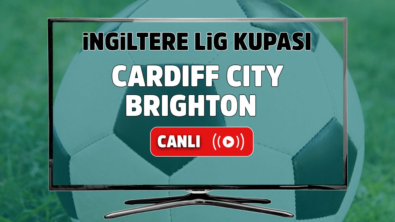 Cardiff City - Brighton Canlı