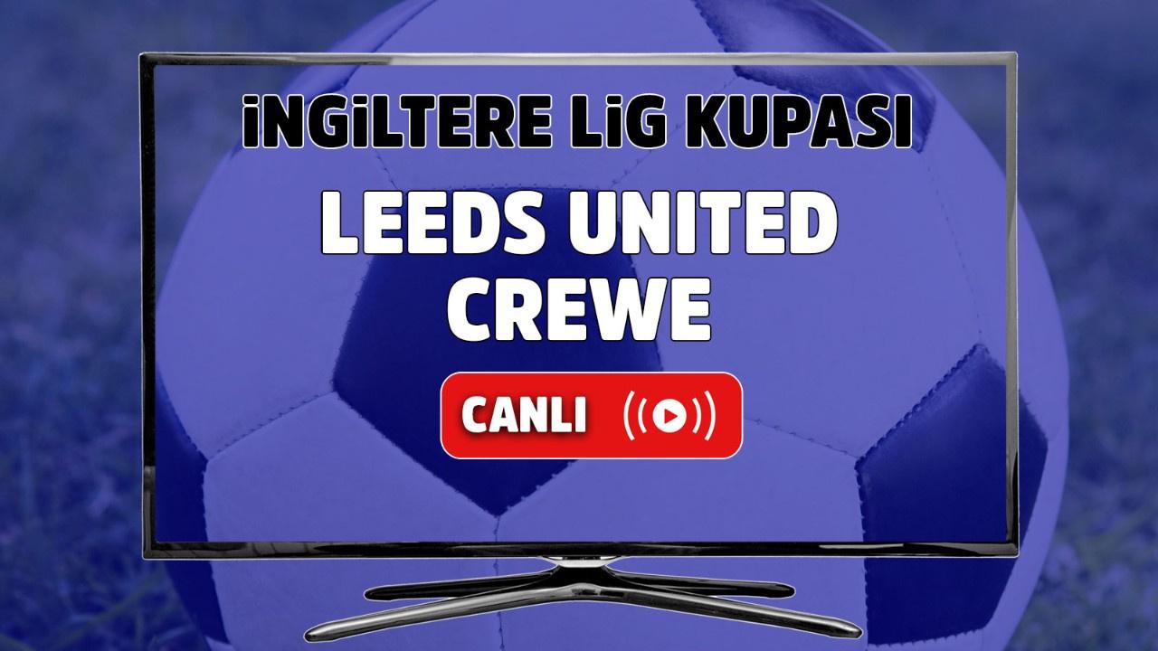 Leeds United - Crewe Canlı