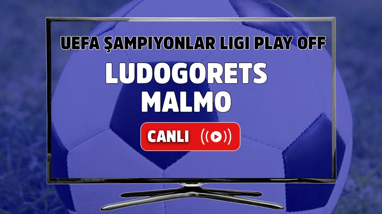 Ludogorets - Malmö Canlı