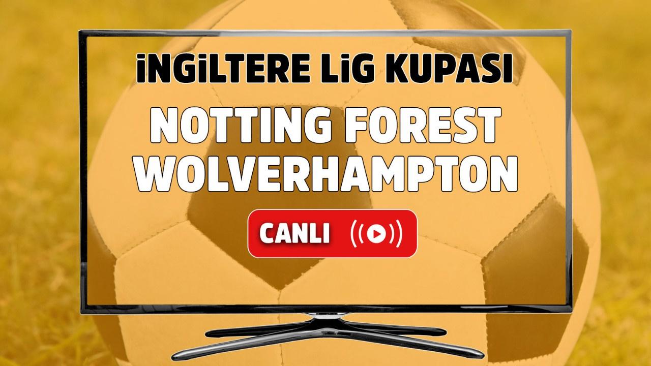 Notting Forest - Wolverhampton Canlı