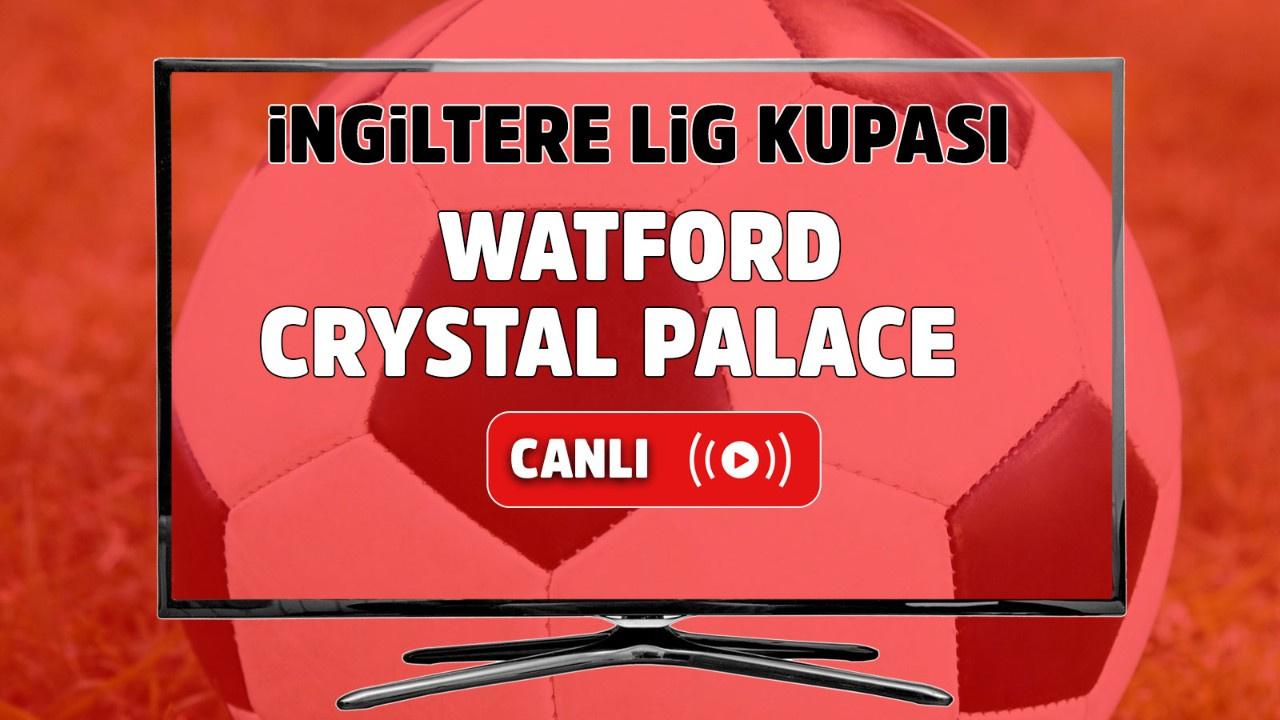 Watford - Crystal Palace Canlı