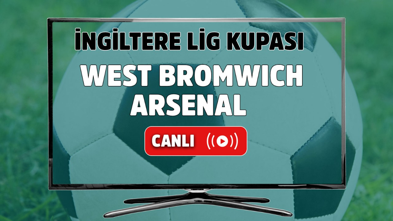 West Bromwich - Arsenal Canlı