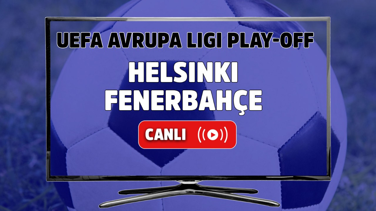 Helsinki - Fenerbahçe Canlı