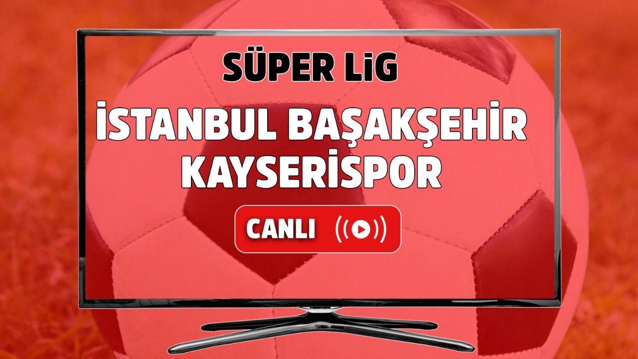İstanbul Başakşehir – Kayserispor Canlı
