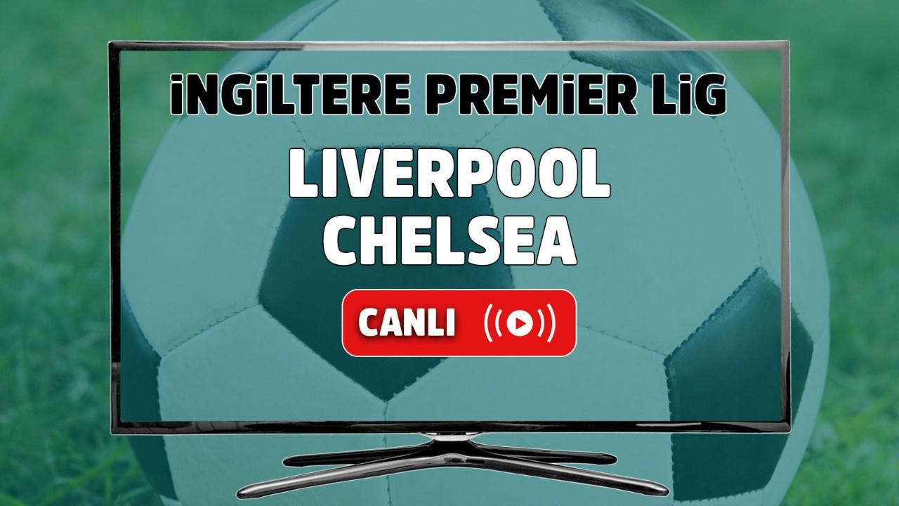 Liverpool – Chelsea Maçı Canlı