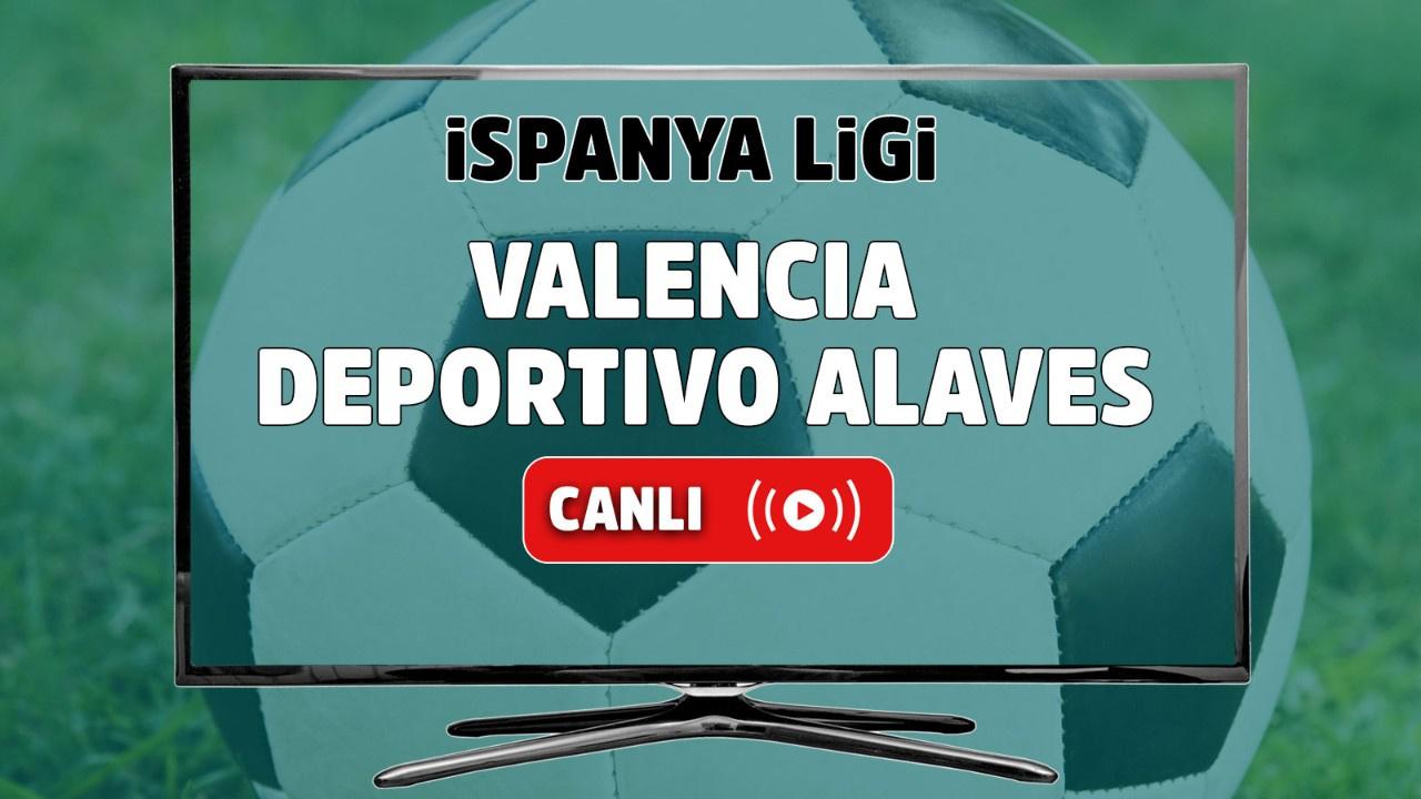 Valencia - Deportivo Alaves Canlı