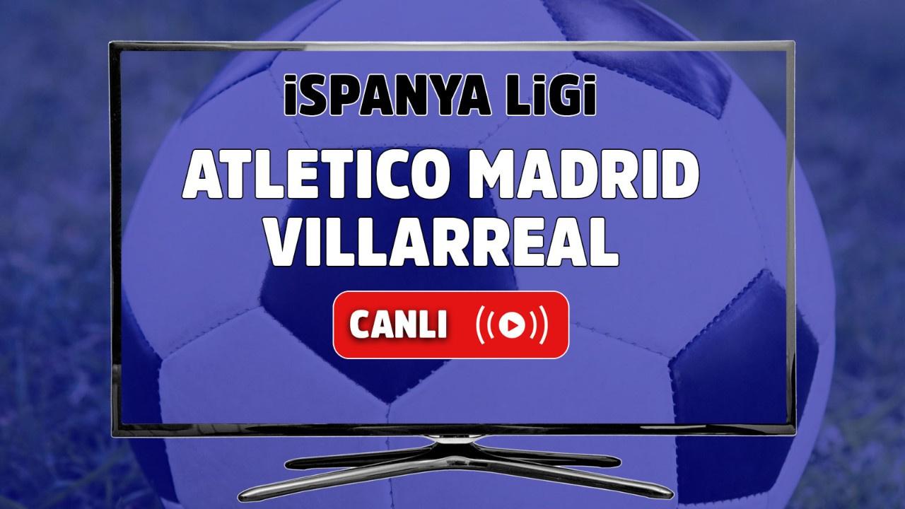 Atletico Madrid - Villarreal Canlı