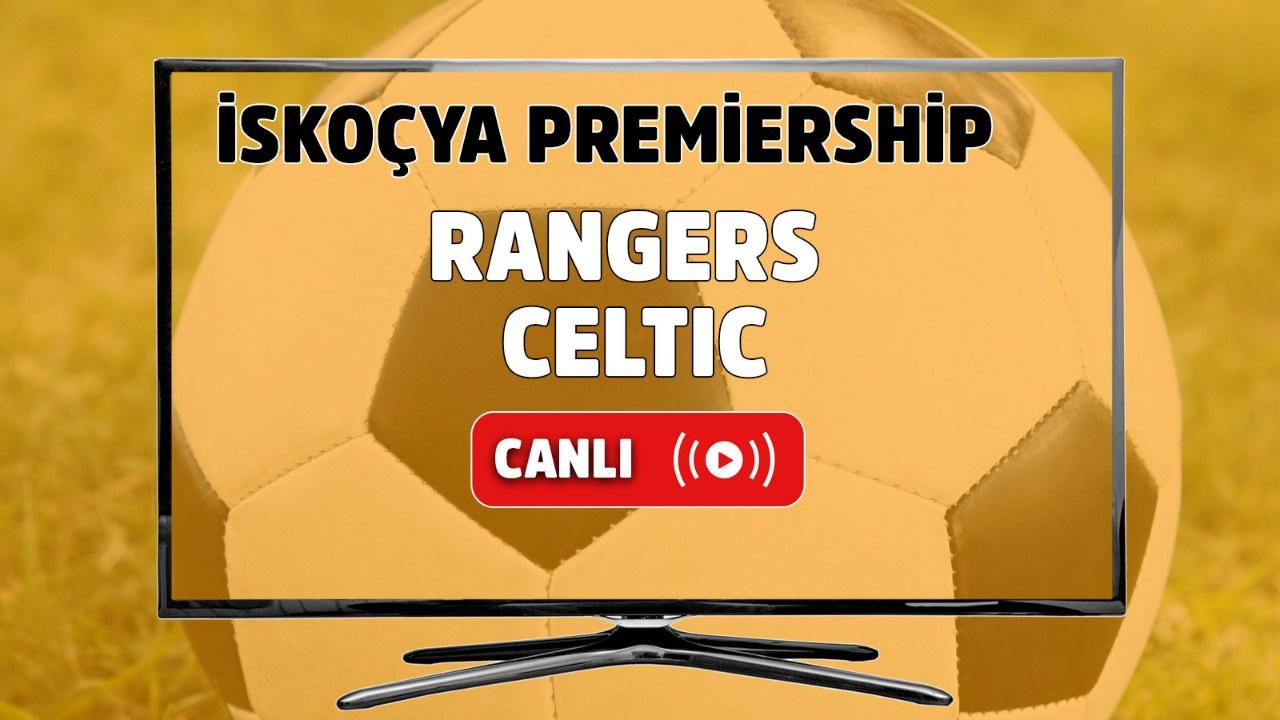 Rangers - Celtic Canlı