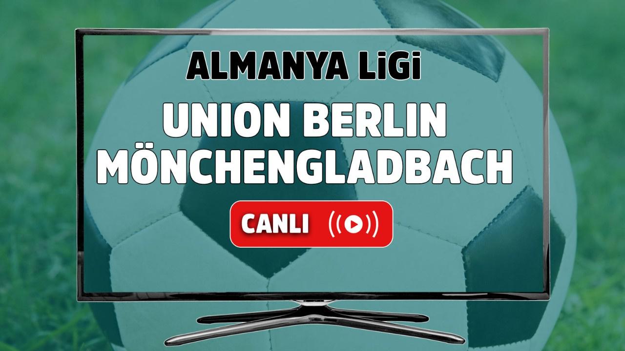 Union Berlin – Mönchengladbach Canlı