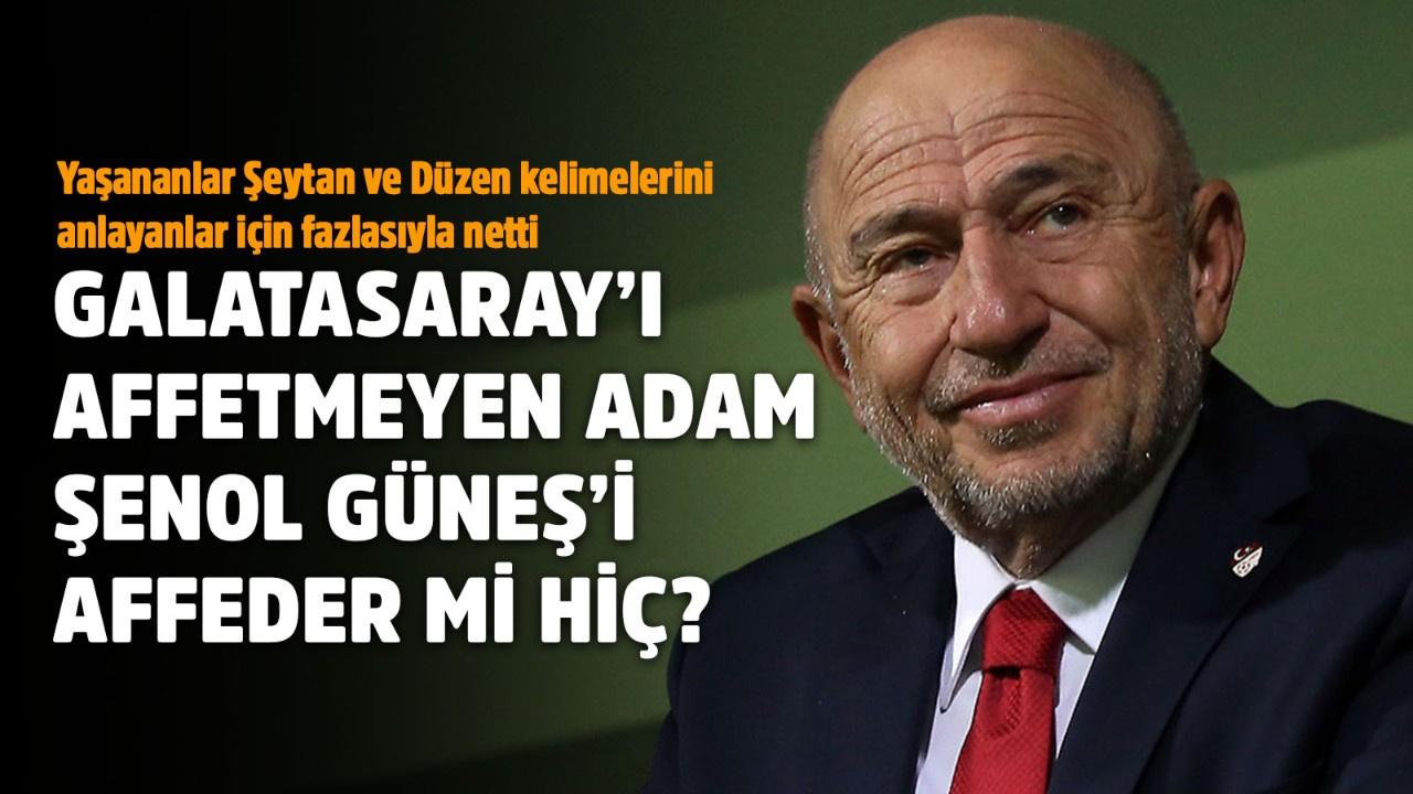 Galatasaray'ı affetmeyen adam Şenol Güneş'i affeder mi hiç?
