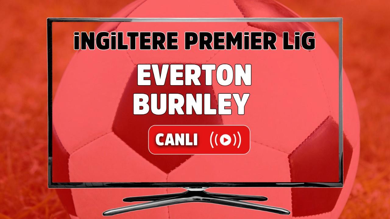 Everton - Burnley Canlı