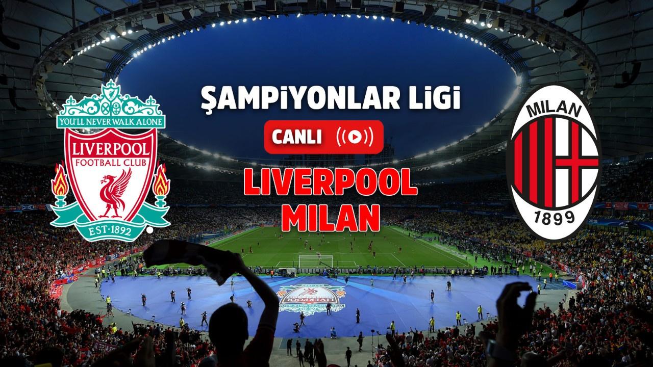 Liverpool - Milan Canlı maç izle