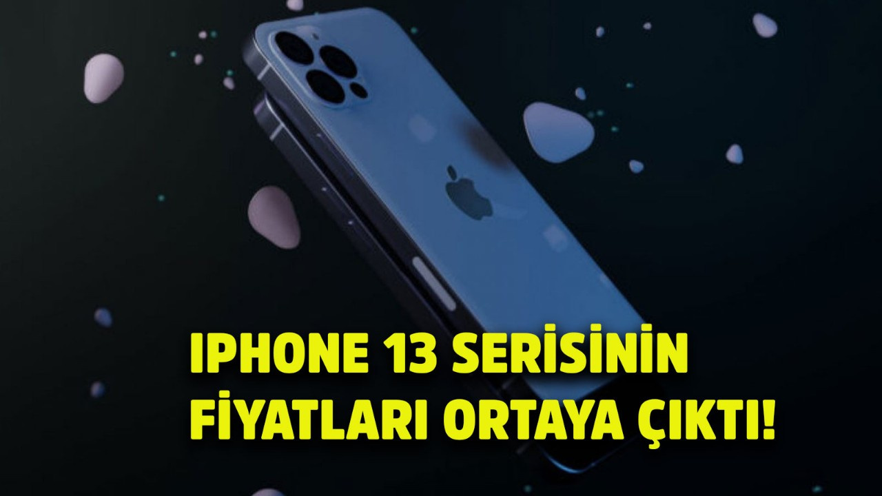 Apple'ın yakın zamanda tanıtacağı iPhone 13 serisinin fiyatları ortaya çıktı