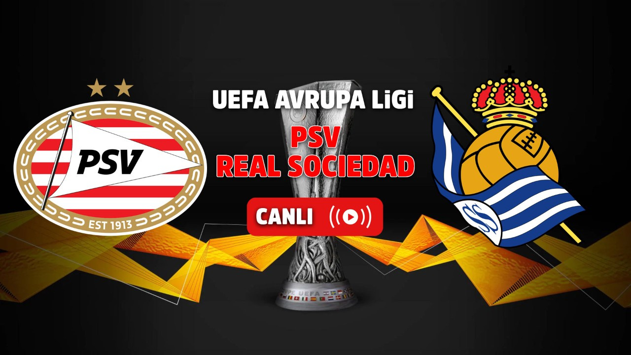 PSV - Real Sociedad Canlı