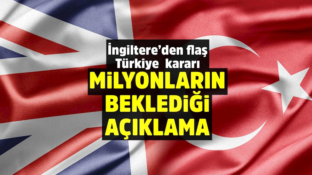 Son dakika! İngiltere, Türkiye'yi kırmızı listeden çıkardı!