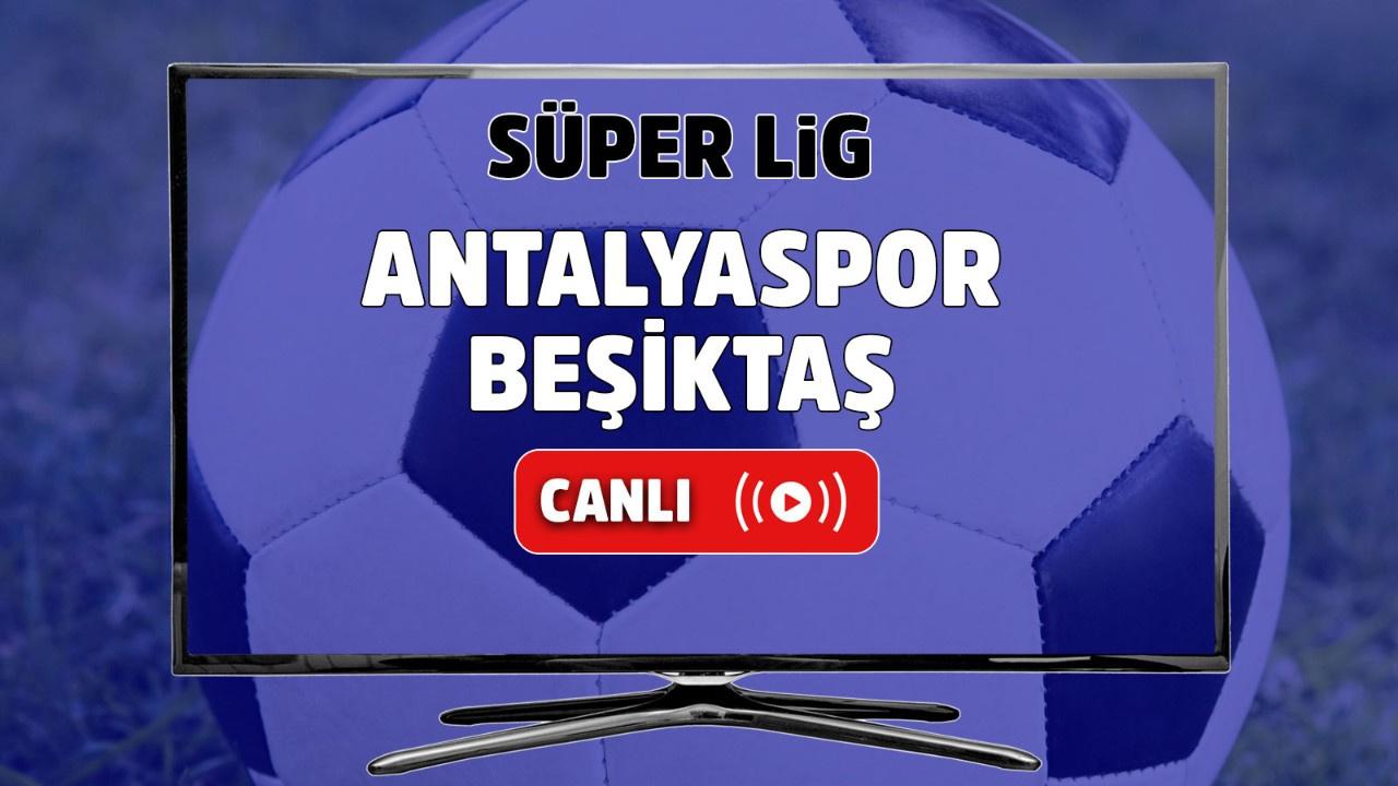 Antalyaspor – Beşiktaş Canlı maç izle