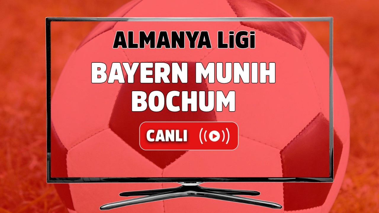 Bayern Münih – Bochum Canlı izle