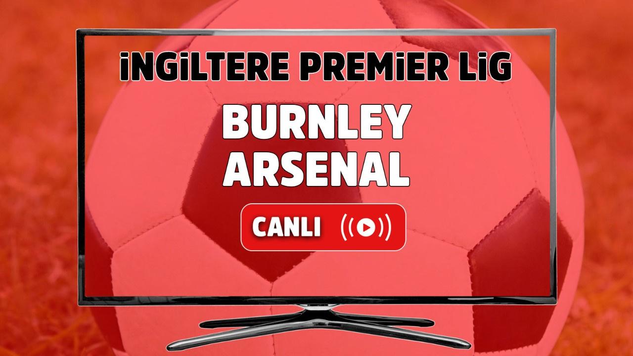 Burnley – Arsenal Canlı izle