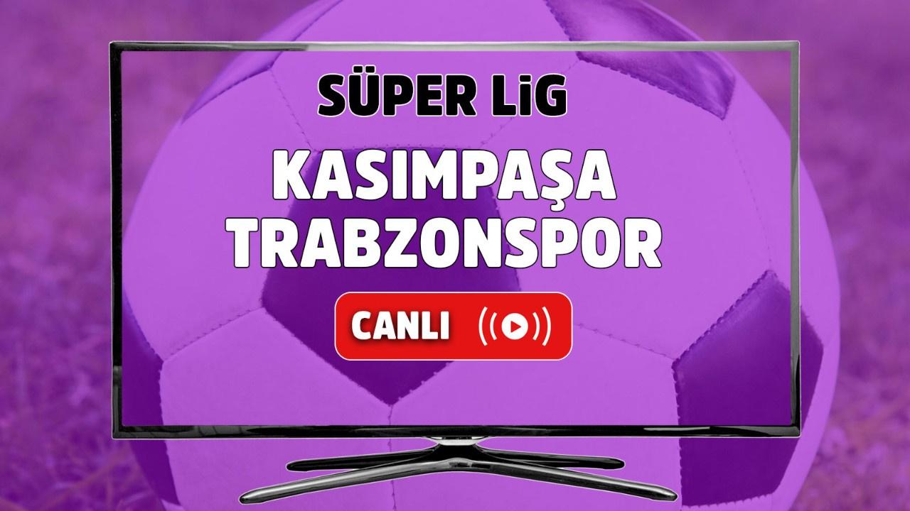 Kasımpaşa – Trabzonspor Canlı izle