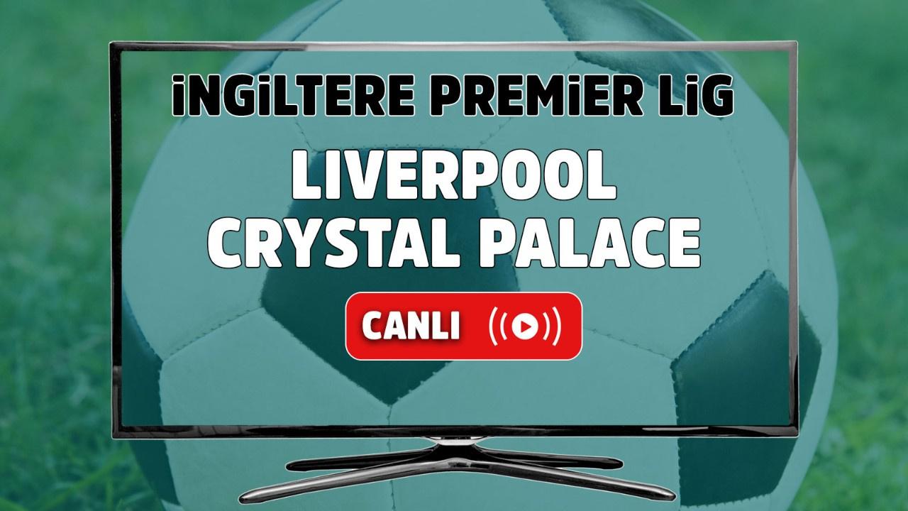 Liverpool – Crystal Palace Canlı izle