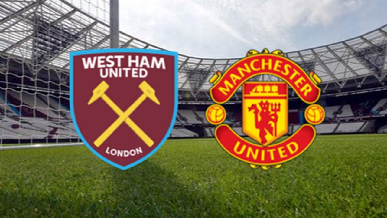 West Ham Manchester United maçı ne zaman?