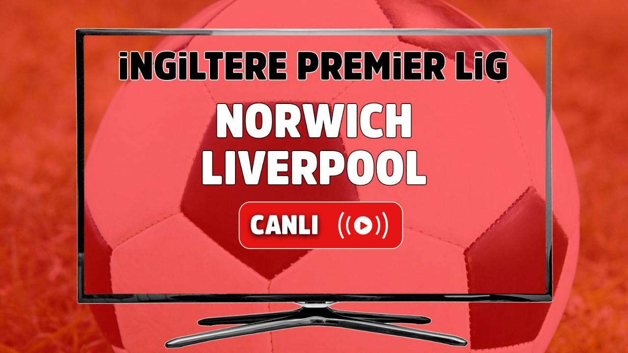 Norwich-Liverpool Canlı maç izle