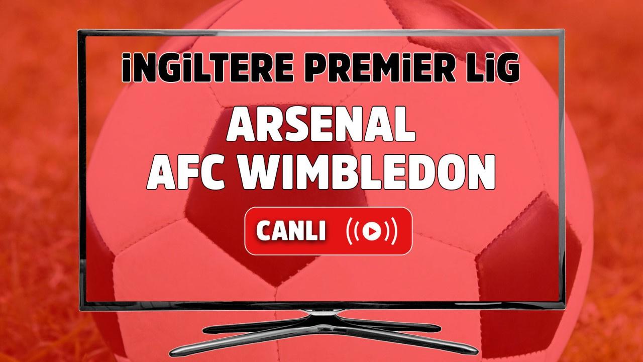 Arsenal-AFC Wimbledon Canlı maç izle