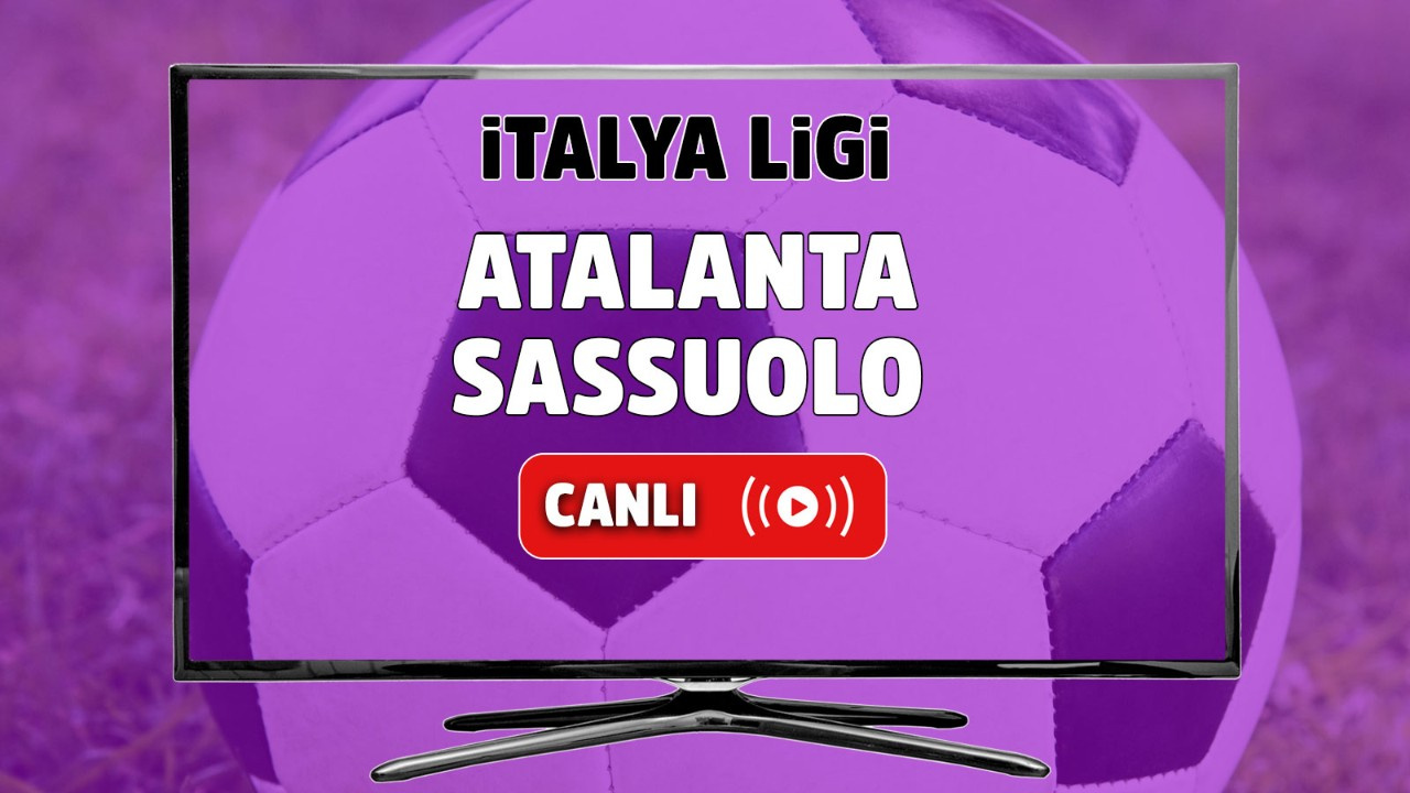 Atalanta – Sassuolo Canlı maç izle