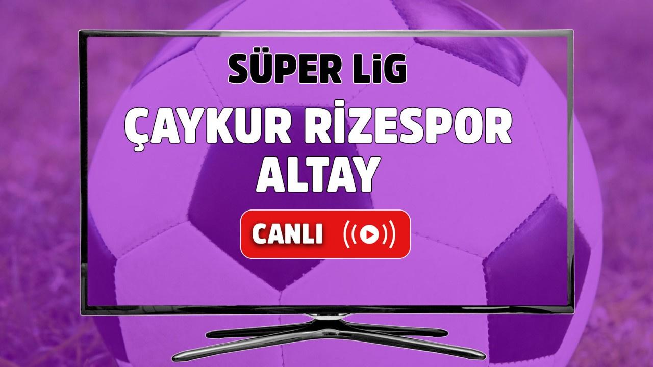 Çaykur Rizespor – Altay İzmir Canlı maç izle