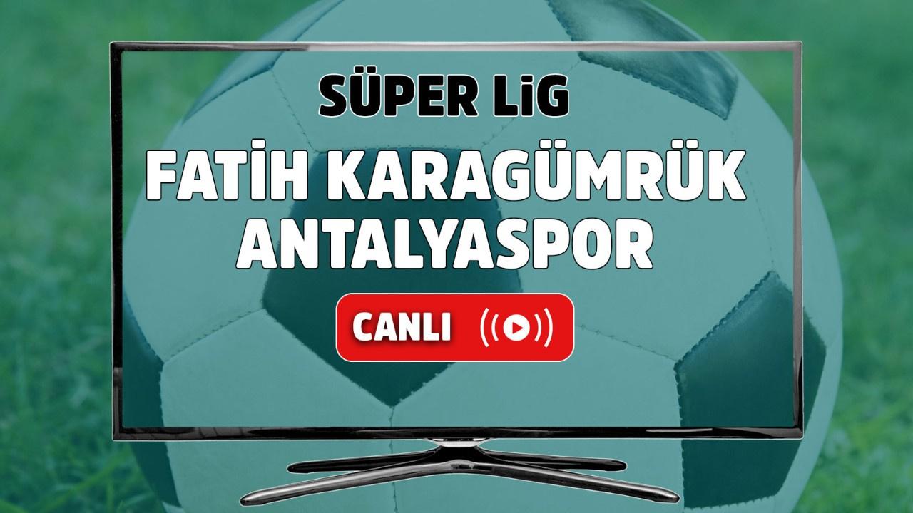 Fatih Karagümrük – Antalyaspor Canlı maç izle