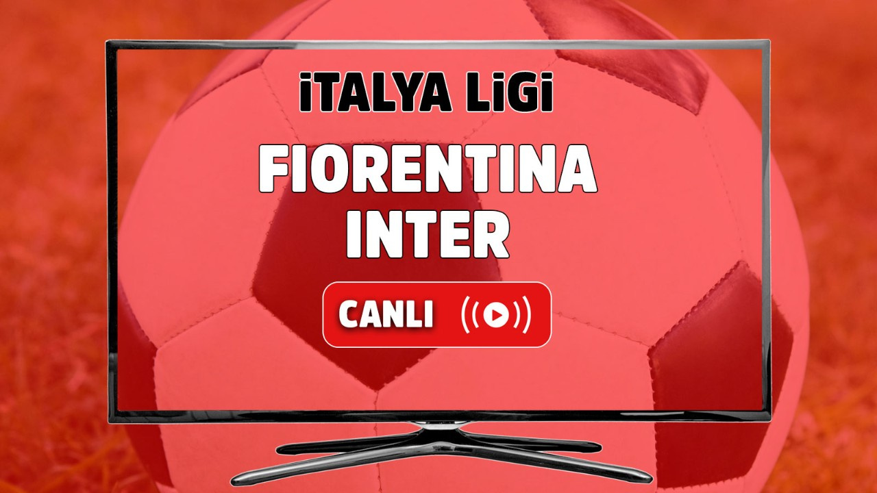 Fiorentina – Inter Canlı maç izle