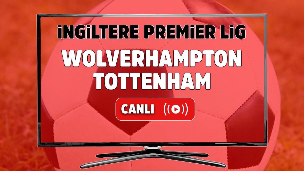 Wolverhampton-Tottenham Canlı maç izle