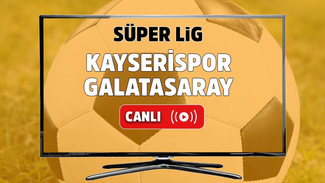 Kayserispor – Galatasaray Canlı maç izle