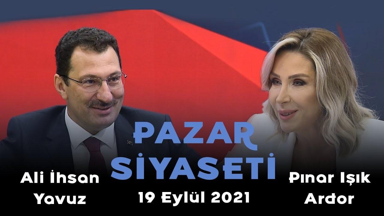 Pazar Siyaseti - 19 Eylül 2021