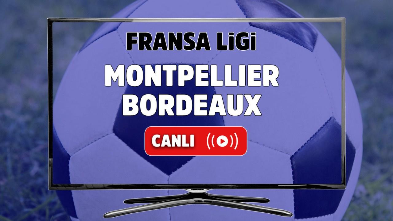 Montpellier – Bordeaux Canlı maç izle