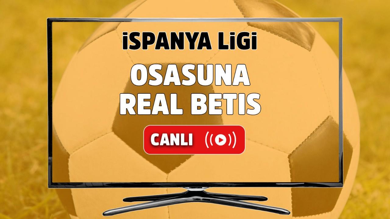 Osasuna – Real Betis Canlı maç izle