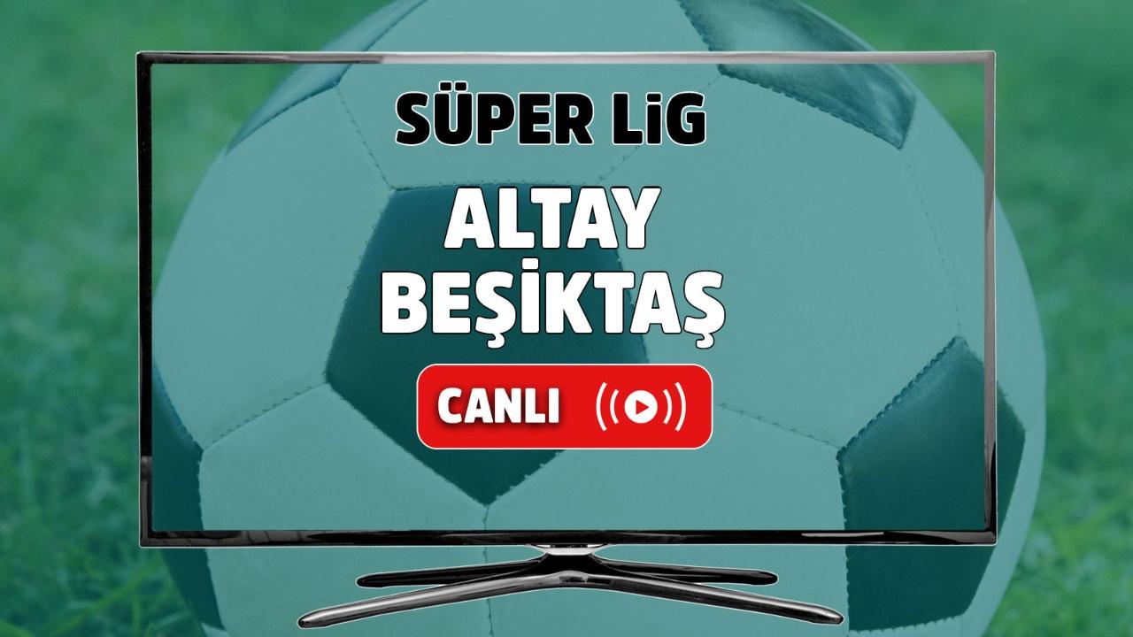 Altay – Beşiktaş Canlı maç izle